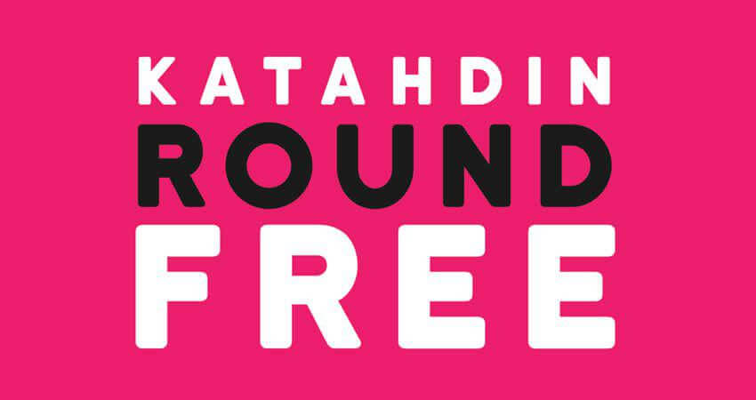 Katahdin Round Sans Serif- free font - Which Were The Very Best 20 Fonts In 2019