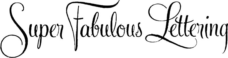 Super Fabulous Lettering